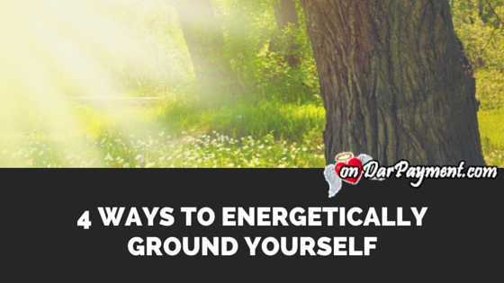4-ways-to-energetically-ground-yourself