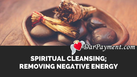 spiritual cleansing; removing negative energy