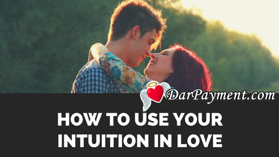 how to use your intuition in love