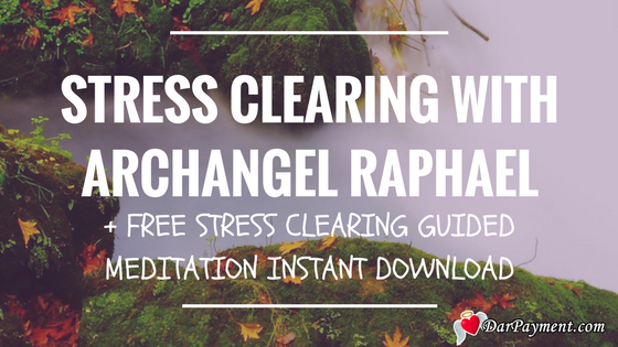 stress clearing with archangel raphael