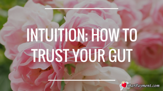 Intuition How to Trust Your Gut