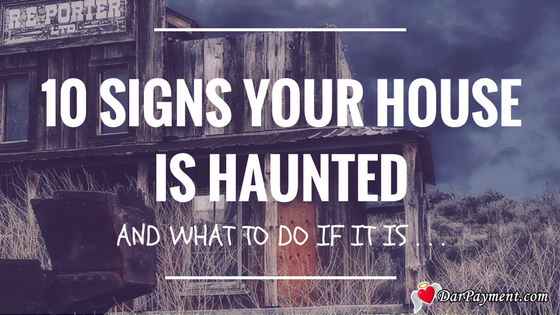 10 signs your house is haunted