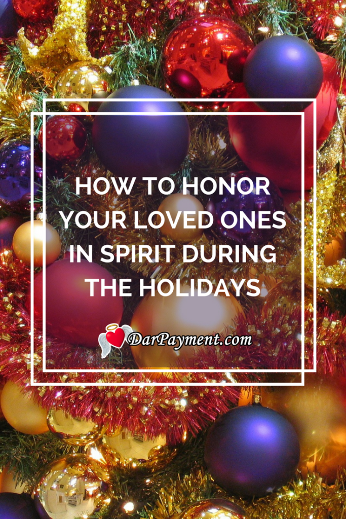 honor your loved ones during the holiday season