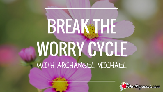 Break the Worry Cycle with Archangel Michael