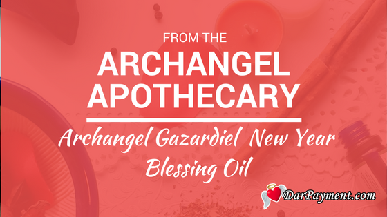 archangel gazardiel new year blessing oil