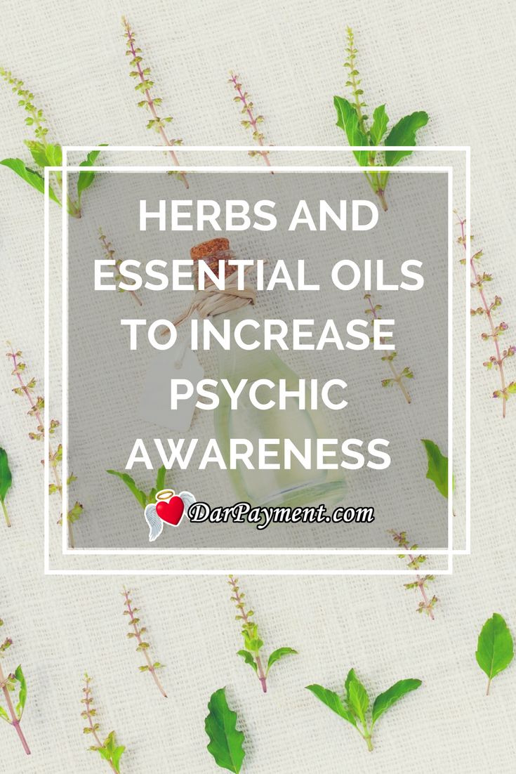 Herbs and Oils to Increase Psychic Awareness - Dar Payment