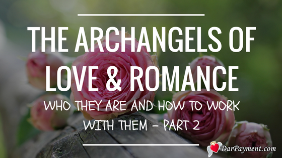 The Archangels of Love and Romance, Part 2