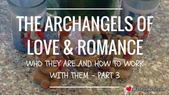the-archangels-of-love-and-romance-part-3