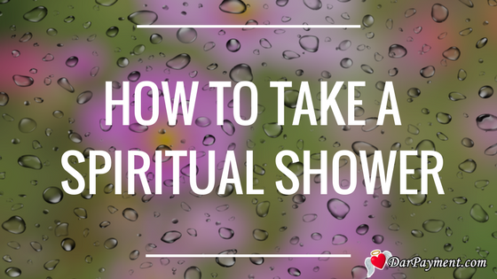 how-to-take-a -spiritual-shower