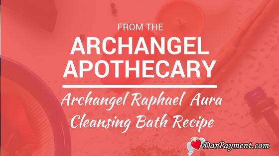 Archangel Raphael Aura Cleansing Bath Recipe - Dar Payment
