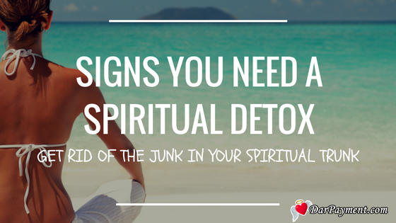 signs you need a spiritual detox