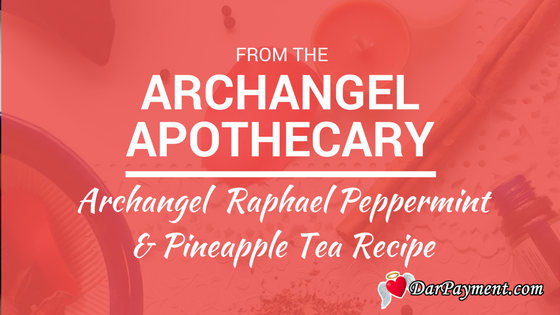 archangel raphael peppermint pineapple tea