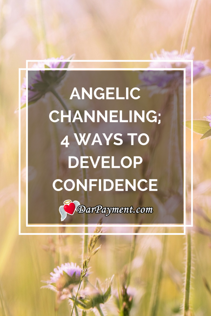angelic-channeling-4-ways-to-develop-confidence
