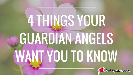 4 things your guardian angels want you to know