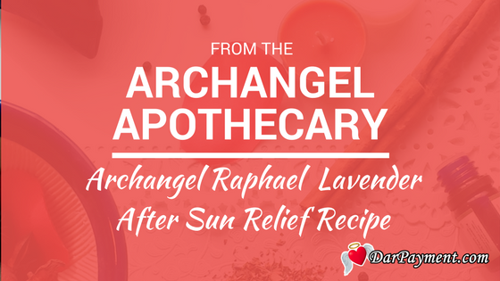 archangel raphael lavender after sun relief recipe