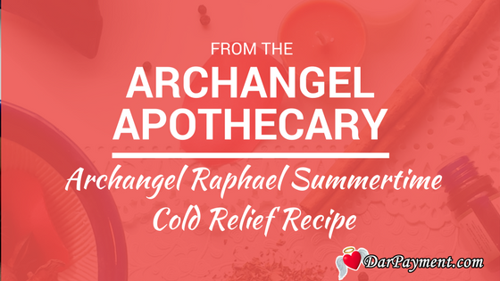 archangel raphael summertime cold relief recipe
