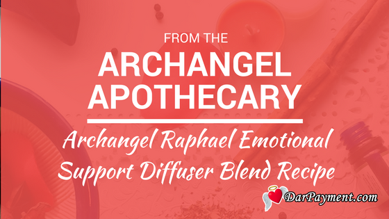 archangel raphael emotional support diffuser blend recipe