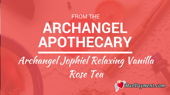 archangel jophiel relaxing vanilla rose tea