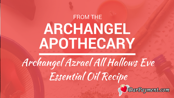 archangel azrael all hallows eve essential oil recipe