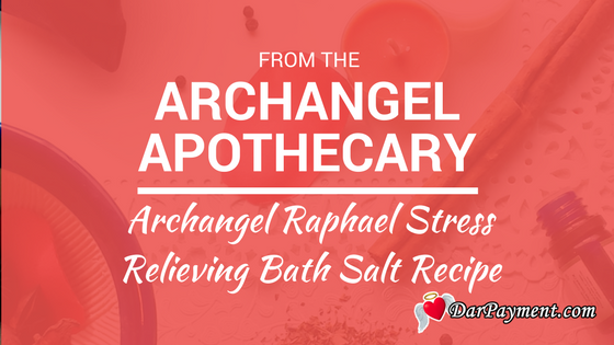 archangel raphael stress relieving bath salt recipe