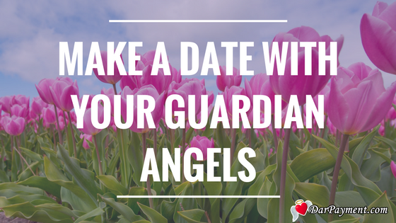 make a date with your guardian angels