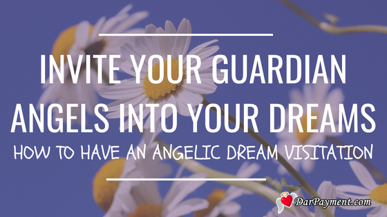 Invite Your Guardian Angels Into Your Dreams - Dar Payment
